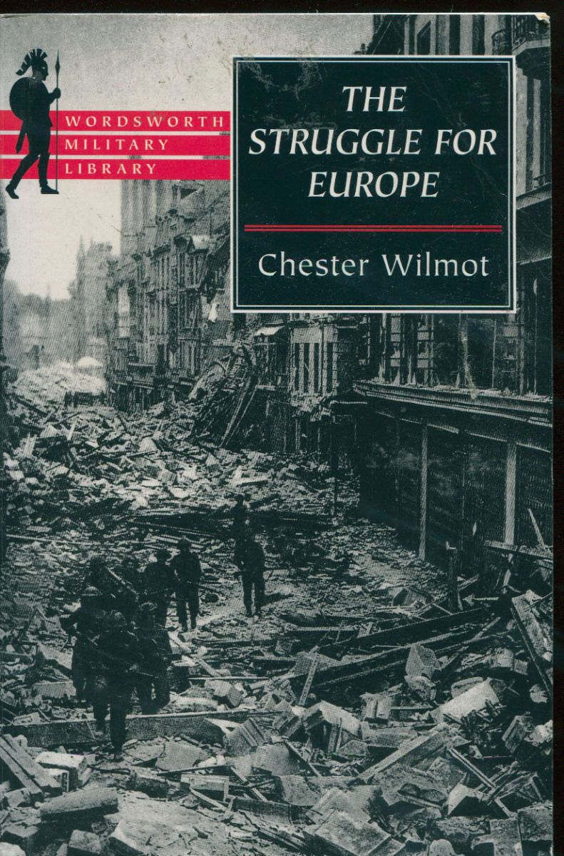 a review of the struggle for europe by chester wilmot A review of patton: a soldier's life, by stanley p hirshson  despite his  spectacular victories in north africa, sicily, and europe, he left a  the biographer  must struggle with the mythological warrior patton  in lieu of in-depth military  analysis, we get a few extended quotations from chester wilmot, bh.