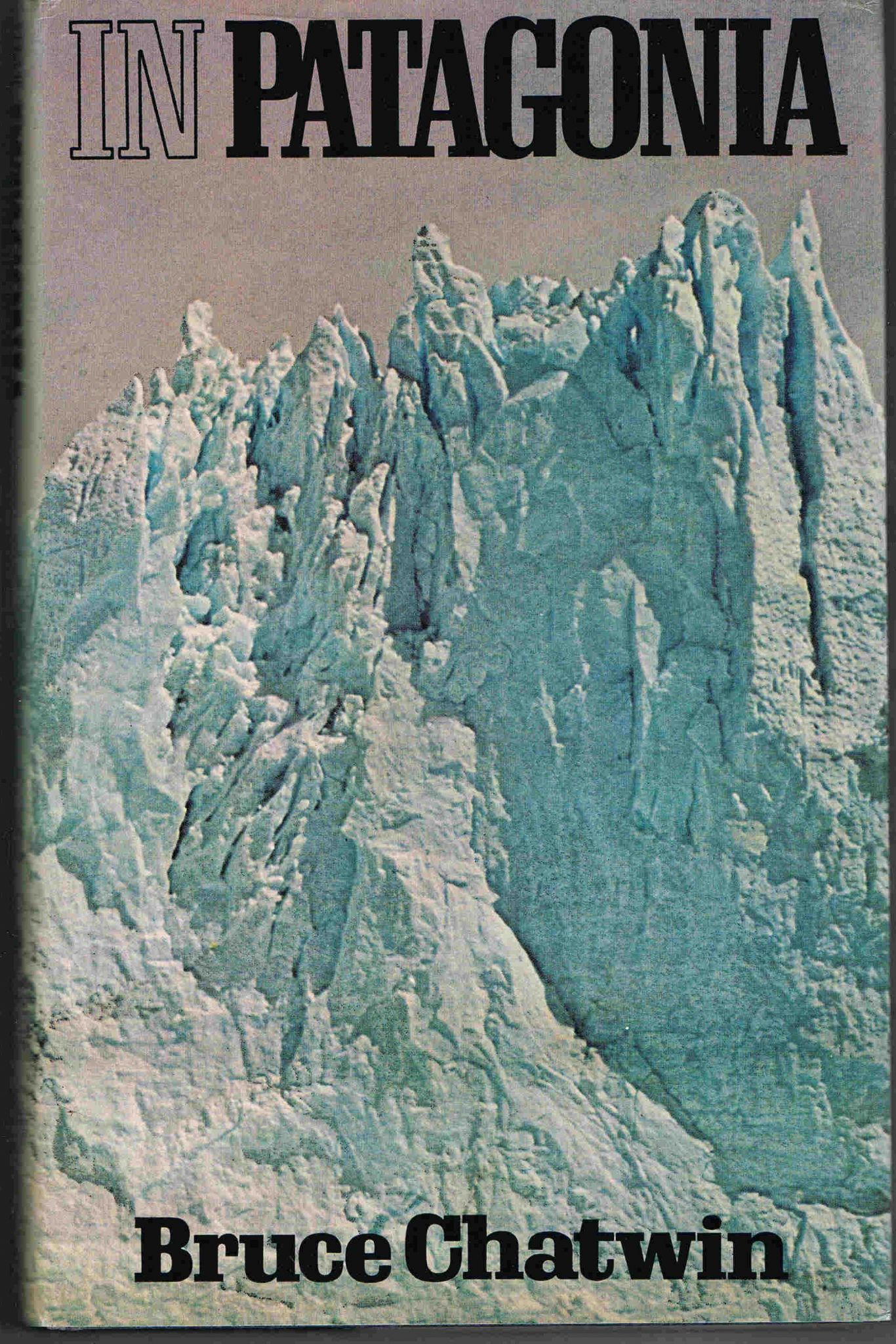 Home > Mountaineering · In Patagonia Bruce Chatwin .