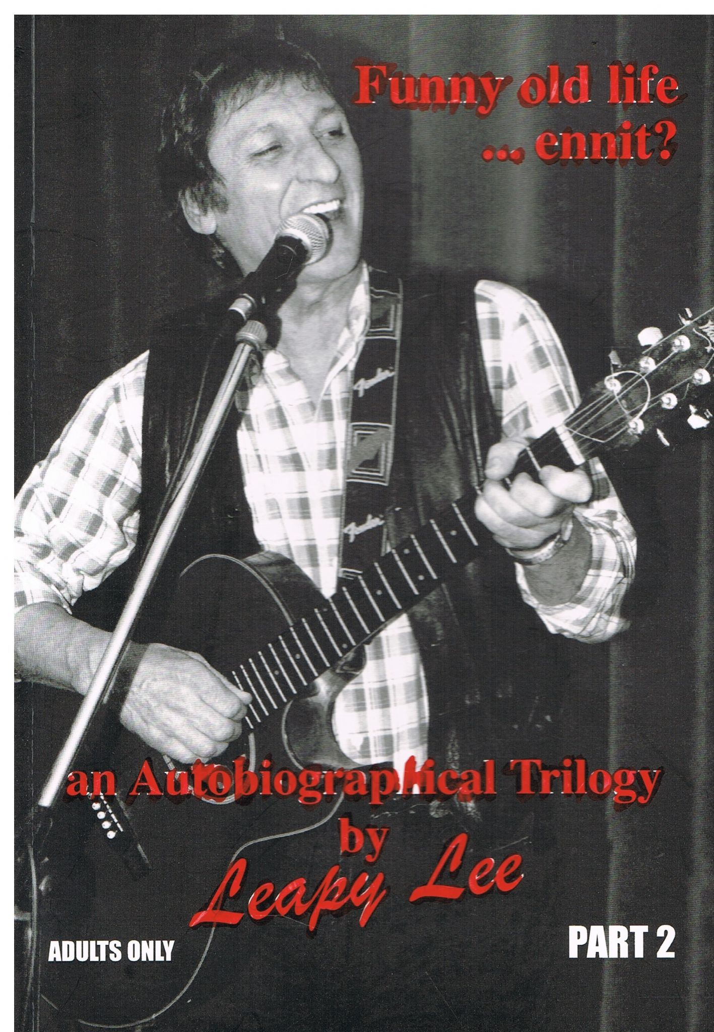 Leapy Lee: An Autobiographical Trilogy Part 2 Funny Old Life Ennit? (signed  copy)